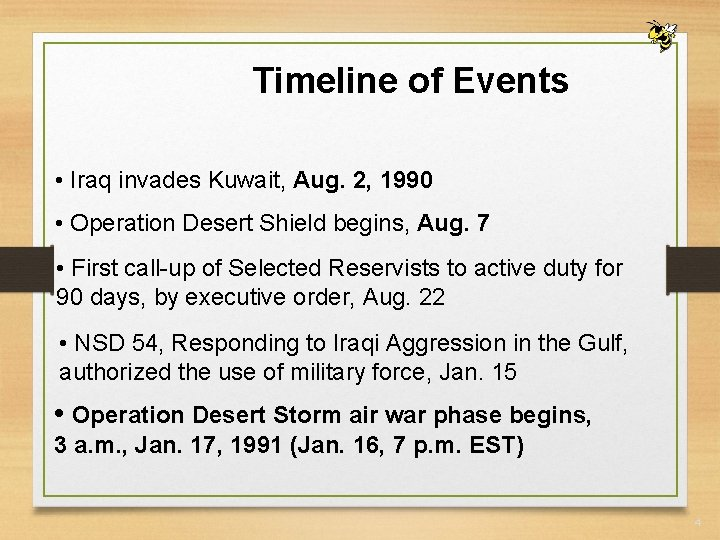 Timeline of Events • Iraq invades Kuwait, Aug. 2, 1990 • Operation Desert Shield