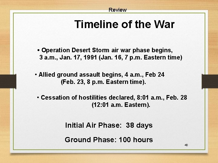Review Timeline of the War • Operation Desert Storm air war phase begins, 3