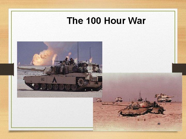 The 100 Hour War 48