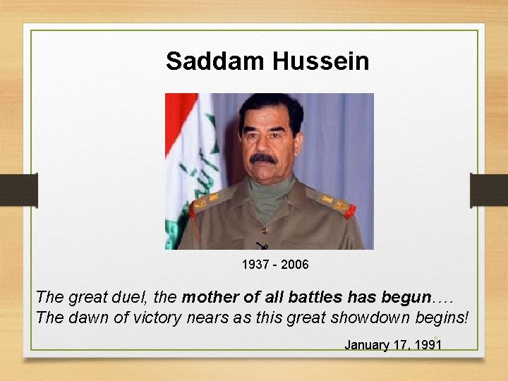Saddam Hussein 1937 - 2006 The great duel, the mother of all battles has