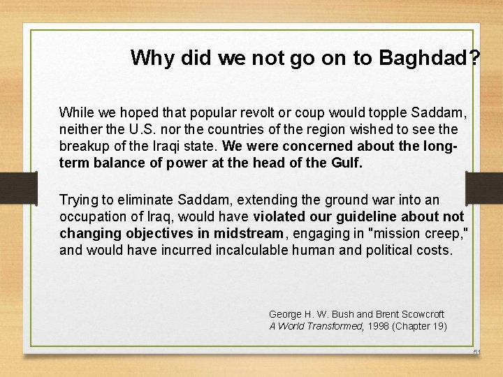 Why did we not go on to Baghdad? While we hoped that popular revolt