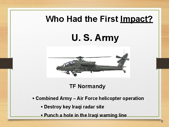 Who Had the First Impact? U. S. Army TF Normandy • Combined Army –