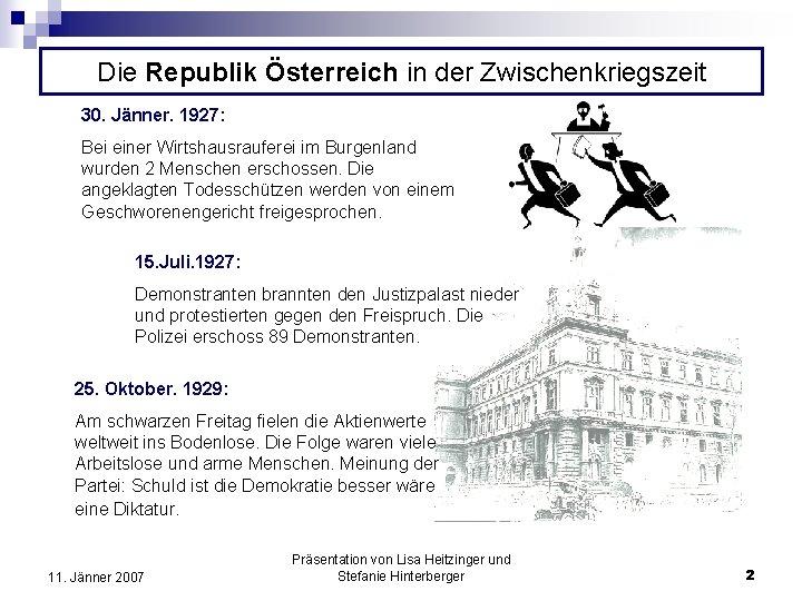 Die Republik Österreich in der Zwischenkriegszeit 30. Jänner. 1927: Bei einer Wirtshausrauferei im Burgenland