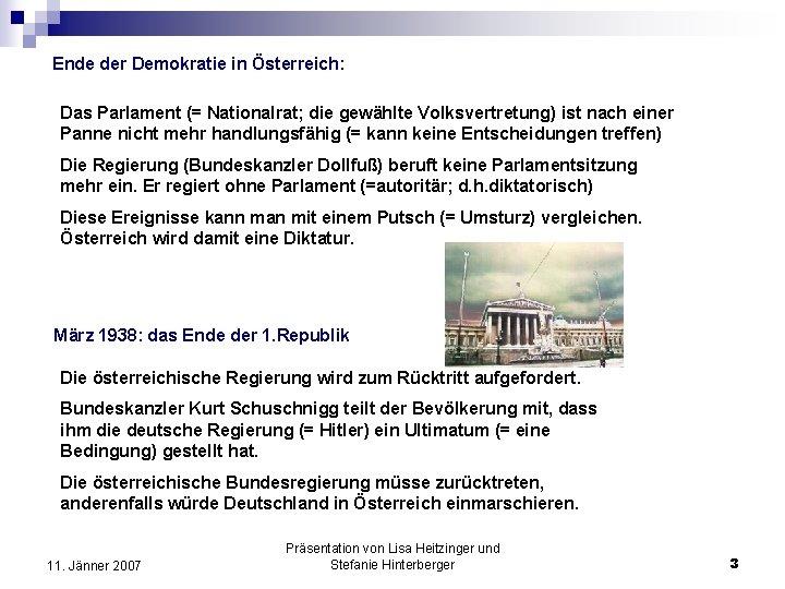 Ende der Demokratie in Österreich: Das Parlament (= Nationalrat; die gewählte Volksvertretung) ist nach