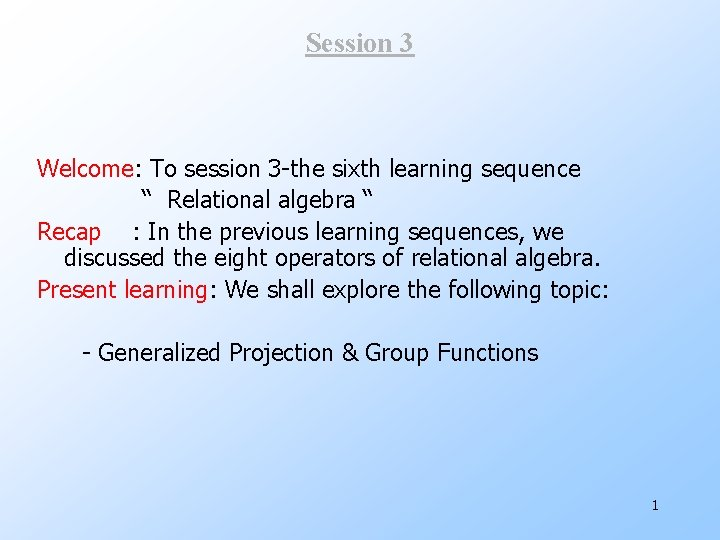 """Session 3 Welcome: To session 3 -the sixth learning sequence """" Relational algebra """""""
