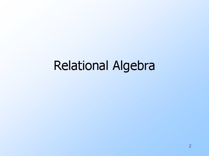 Relational Algebra 2