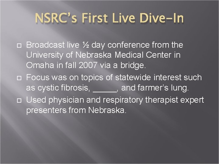 NSRC's First Live Dive-In Broadcast live ½ day conference from the University of Nebraska