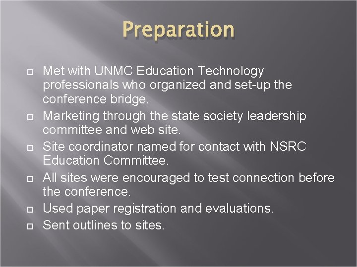 Preparation Met with UNMC Education Technology professionals who organized and set-up the conference bridge.