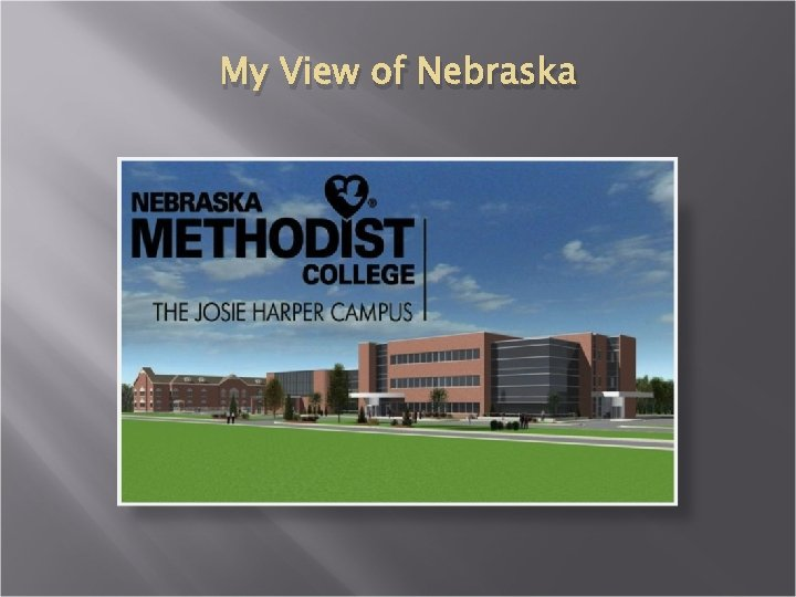 My View of Nebraska
