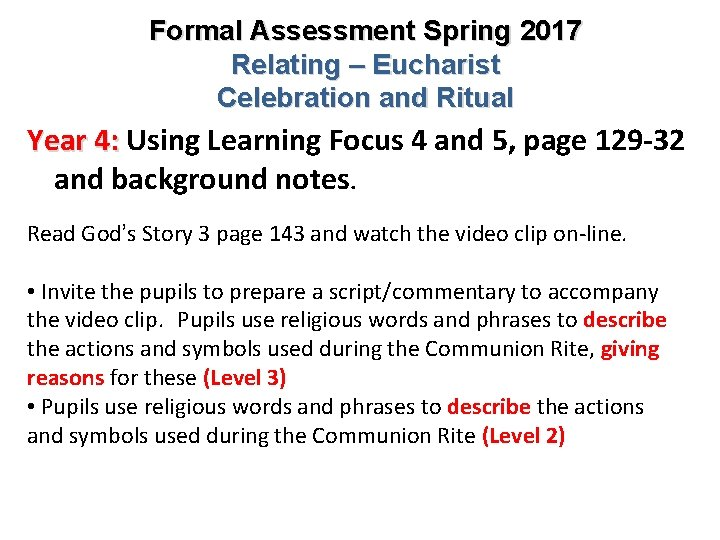 Formal Assessment Spring 2017 Relating – Eucharist Celebration and Ritual Year 4: Using Learning