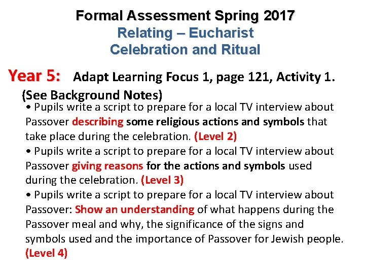Formal Assessment Spring 2017 Relating – Eucharist Celebration and Ritual Year 5: Adapt Learning