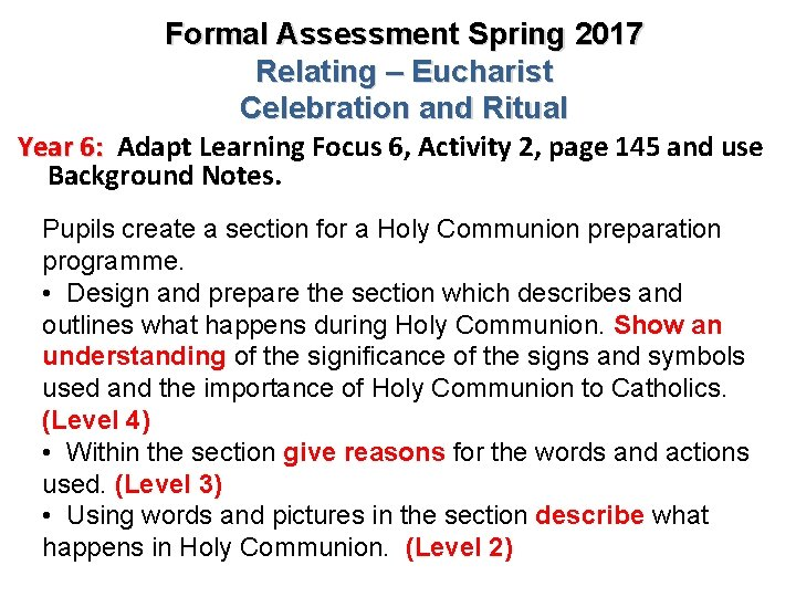 Formal Assessment Spring 2017 Relating – Eucharist Celebration and Ritual Year 6: Adapt Learning