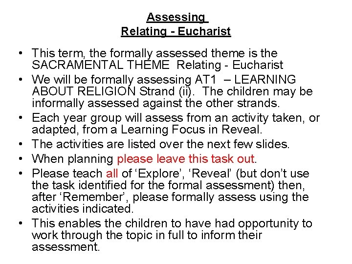 Assessing Relating - Eucharist • This term, the formally assessed theme is the SACRAMENTAL