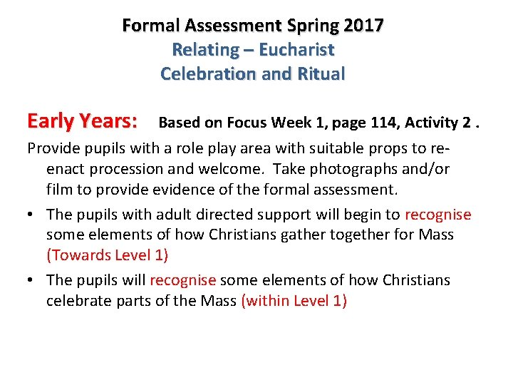 Formal Assessment Spring 2017 Relating – Eucharist Celebration and Ritual Early Years: Based on