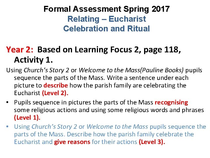 Formal Assessment Spring 2017 Relating – Eucharist Celebration and Ritual Year 2: Based on
