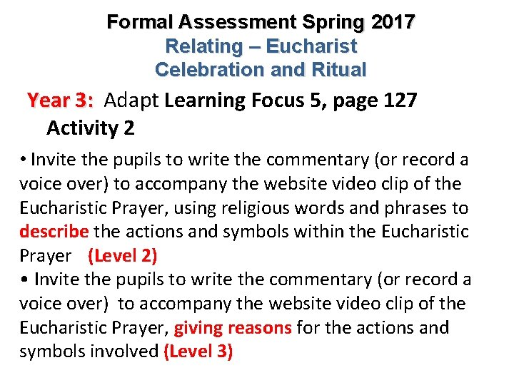 Formal Assessment Spring 2017 Relating – Eucharist Celebration and Ritual Year 3: Adapt Learning