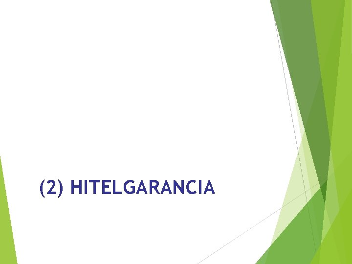 (2) HITELGARANCIA
