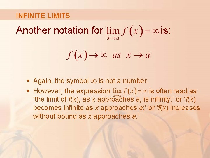 INFINITE LIMITS Another notation for is: § Again, the symbol is not a number.