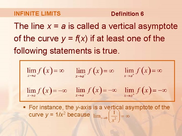 INFINITE LIMITS Definition 6 The line x = a is called a vertical asymptote