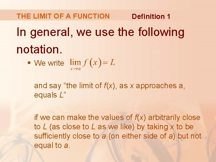 THE LIMIT OF A FUNCTION Definition 1 In general, we use the following notation.