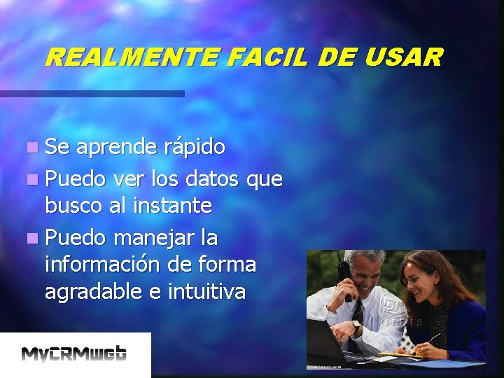REALMENTE FACIL DE USAR n Se aprende rápido n Puedo ver los datos que