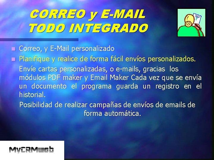 CORREO y E-MAIL TODO INTEGRADO Correo, y E-Mail personalizado n Planifique y realice de
