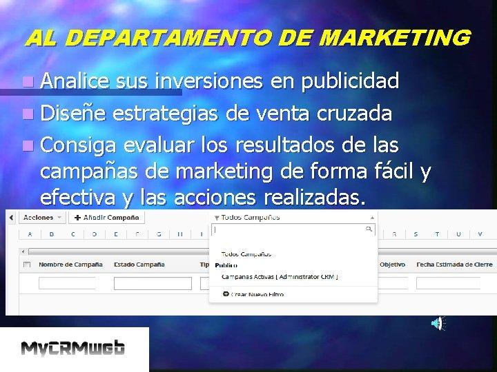 AL DEPARTAMENTO DE MARKETING n Analice sus inversiones en publicidad n Diseñe estrategias de