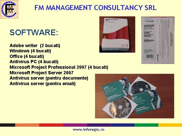 FM MANAGEMENT CONSULTANCY SRL SOFTWARE: Adobe writer (2 bucati) Windows (4 bucati) Office (4