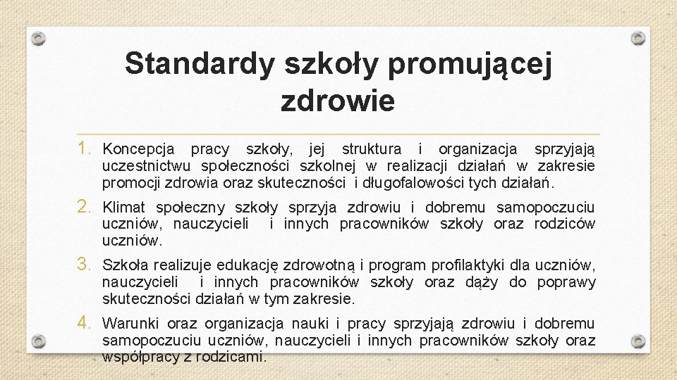 Standardy szkoły promującej zdrowie 1. Koncepcja pracy szkoły, jej struktura i organizacja sprzyjają uczestnictwu