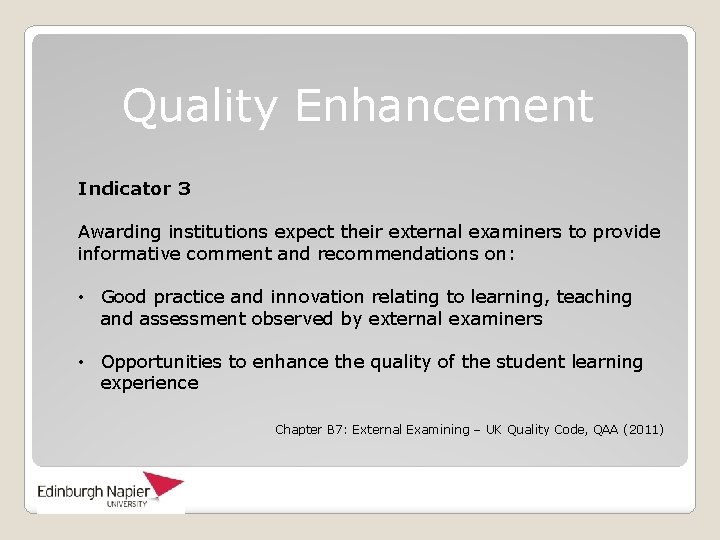 Quality Enhancement Indicator 3 Awarding institutions expect their external examiners to provide informative comment