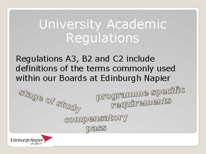University Academic Regulations A 3, B 2 and C 2 include definitions of the