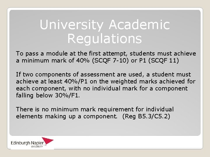 University Academic Regulations To pass a module at the first attempt, students must achieve