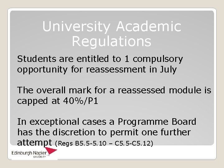 University Academic Regulations Students are entitled to 1 compulsory opportunity for reassessment in July