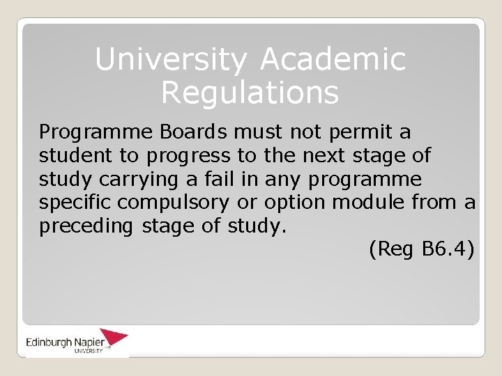 University Academic Regulations Programme Boards must not permit a student to progress to the