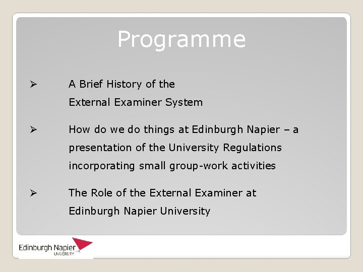 Programme Ø A Brief History of the External Examiner System Ø How do we