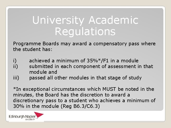 University Academic Regulations Programme Boards may award a compensatory pass where the student has: