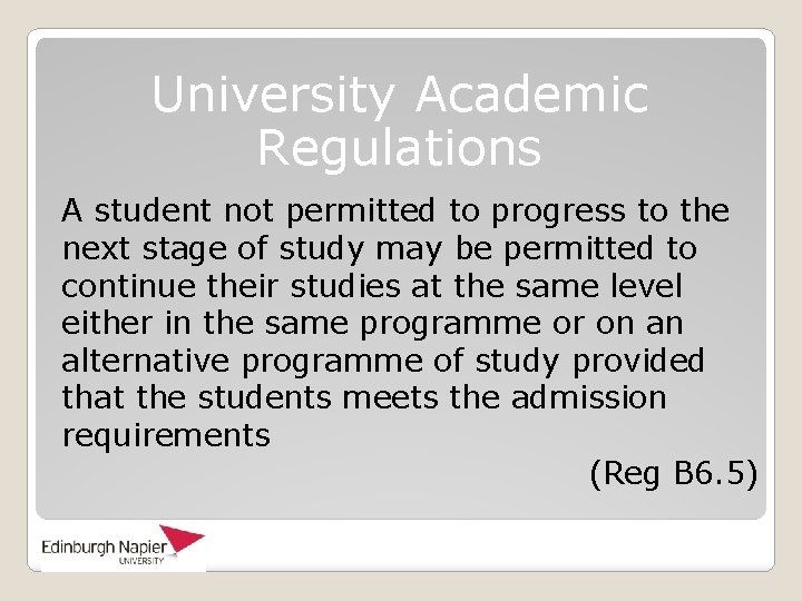 University Academic Regulations A student not permitted to progress to the next stage of
