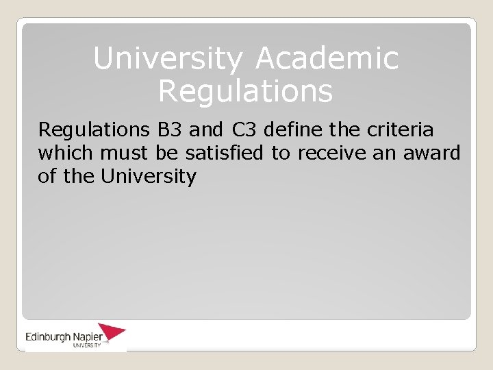 University Academic Regulations B 3 and C 3 define the criteria which must be