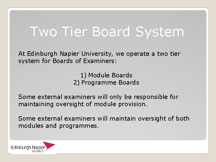 Two Tier Board System At Edinburgh Napier University, we operate a two tier system