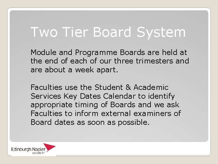 Two Tier Board System Module and Programme Boards are held at the end of