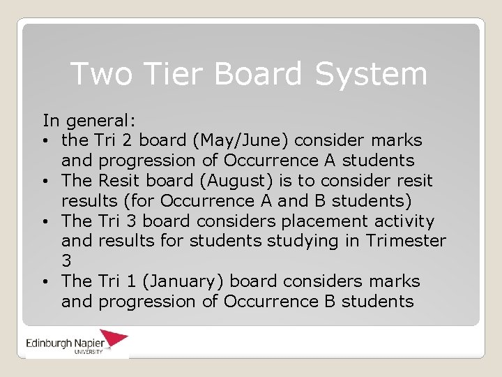 Two Tier Board System In general: • the Tri 2 board (May/June) consider marks