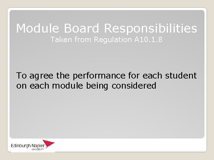 Module Board Responsibilities Taken from Regulation A 10. 1. 8 To agree the performance