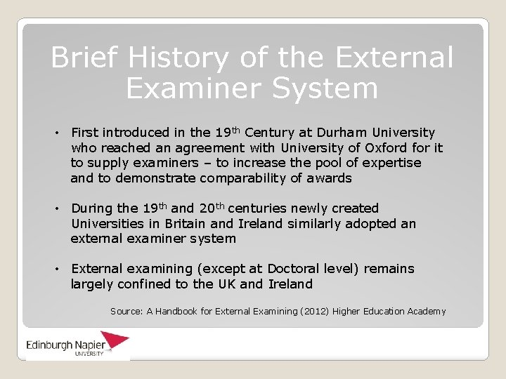 Brief History of the External Examiner System • First introduced in the 19 th