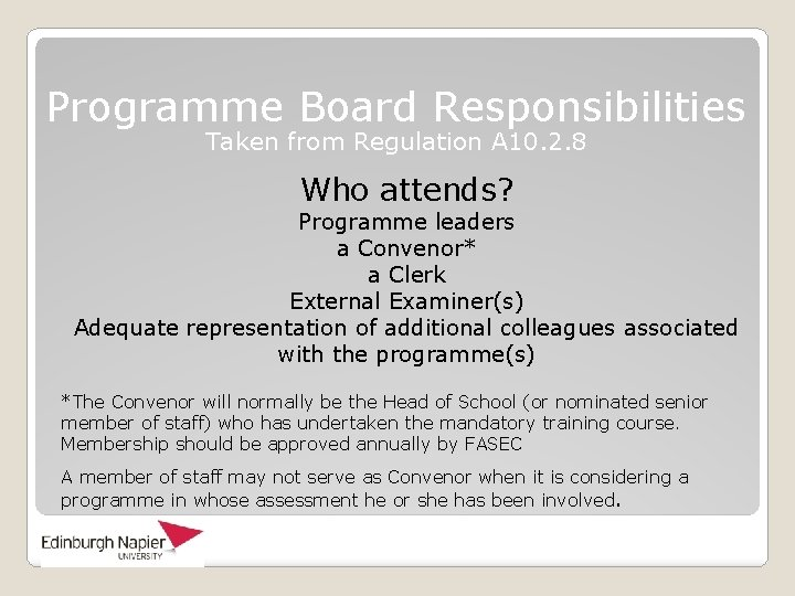 Programme Board Responsibilities Taken from Regulation A 10. 2. 8 Who attends? Programme leaders