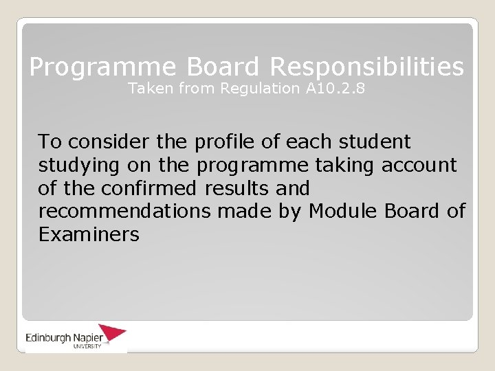 Programme Board Responsibilities Taken from Regulation A 10. 2. 8 To consider the profile