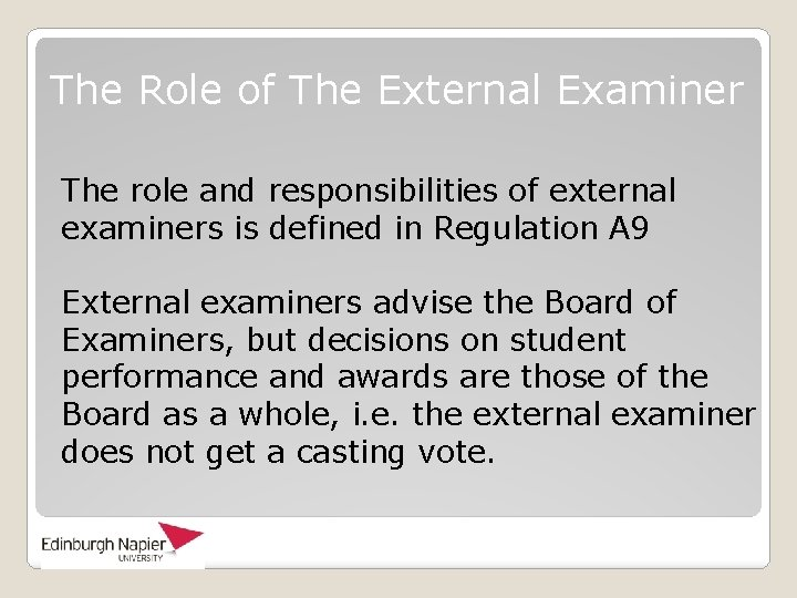 The Role of The External Examiner The role and responsibilities of external examiners is