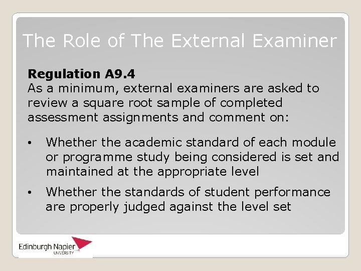 The Role of The External Examiner Regulation A 9. 4 As a minimum, external