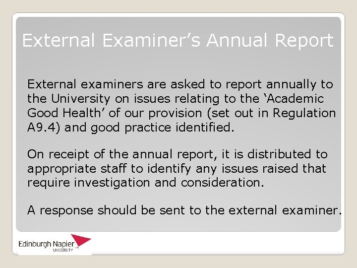 External Examiner's Annual Report External examiners are asked to report annually to the University