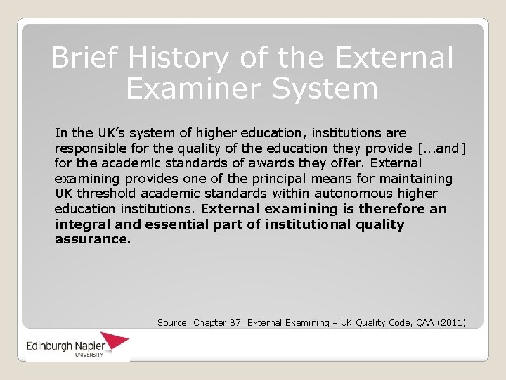 Brief History of the External Examiner System In the UK's system of higher education,