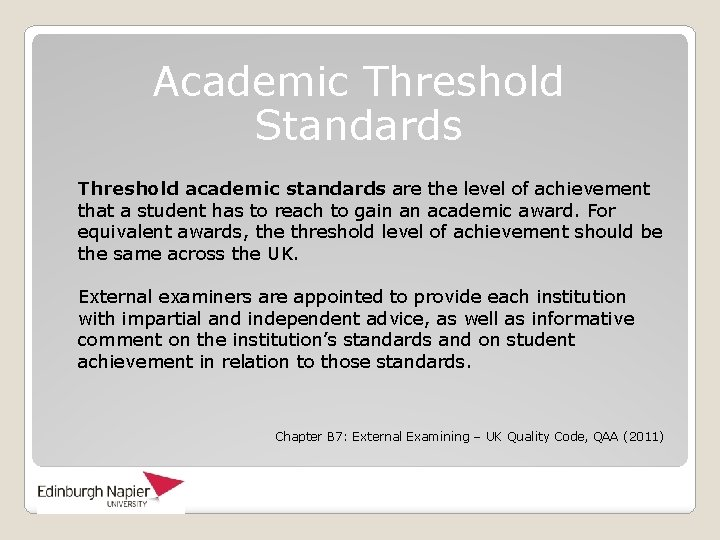 Academic Threshold Standards Threshold academic standards are the level of achievement that a student